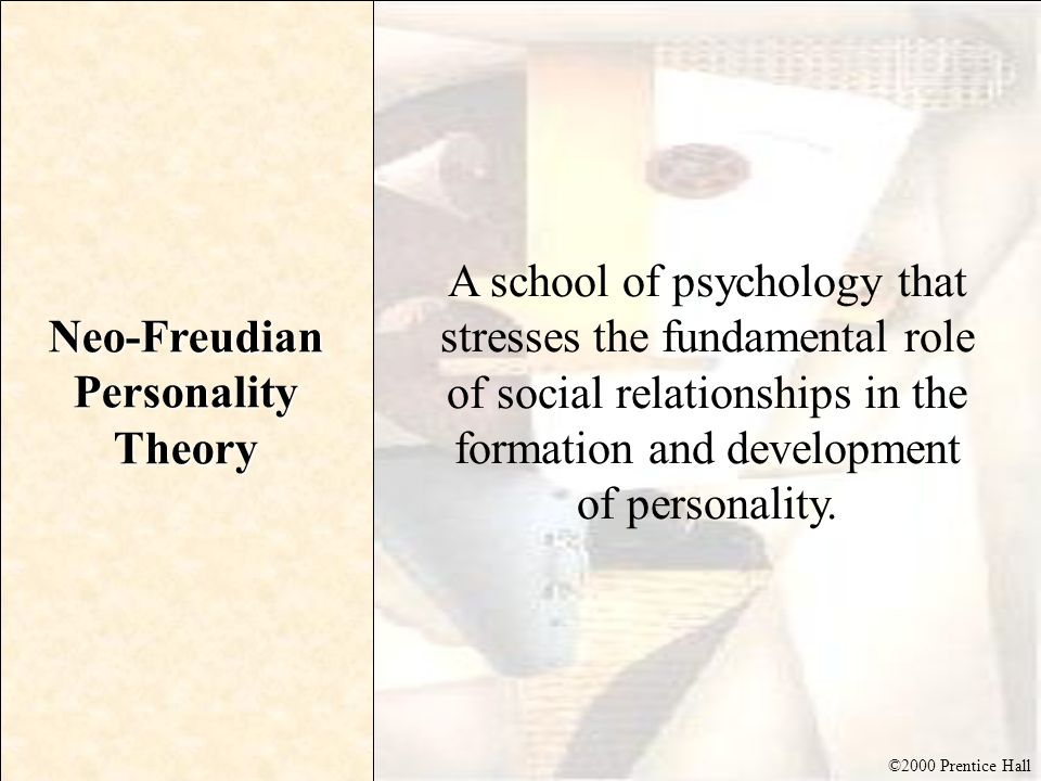 compare the neo freudian theories of personality There are three major theories of personality they are (1)freudian theory,(2)neo- freudian theory and(2)trait theory 1 freudian theory sigmund freud's theory.