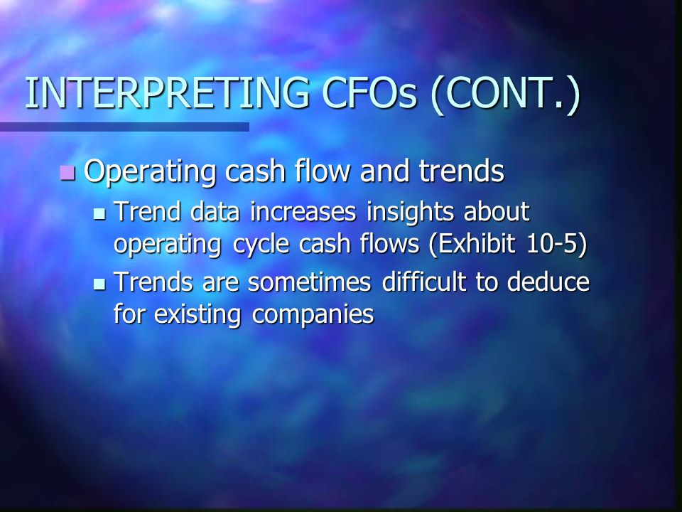 INTERPRETING CFOs (CONT.)