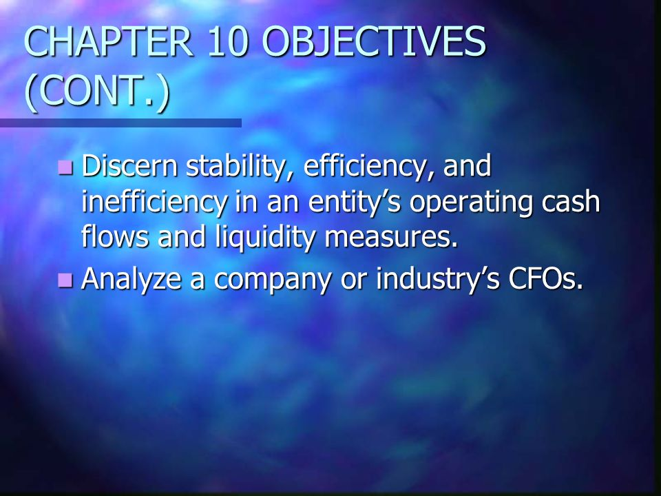 CHAPTER 10 OBJECTIVES (CONT.)