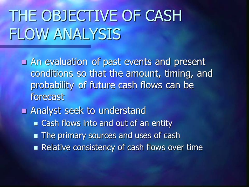 THE OBJECTIVE OF CASH FLOW ANALYSIS