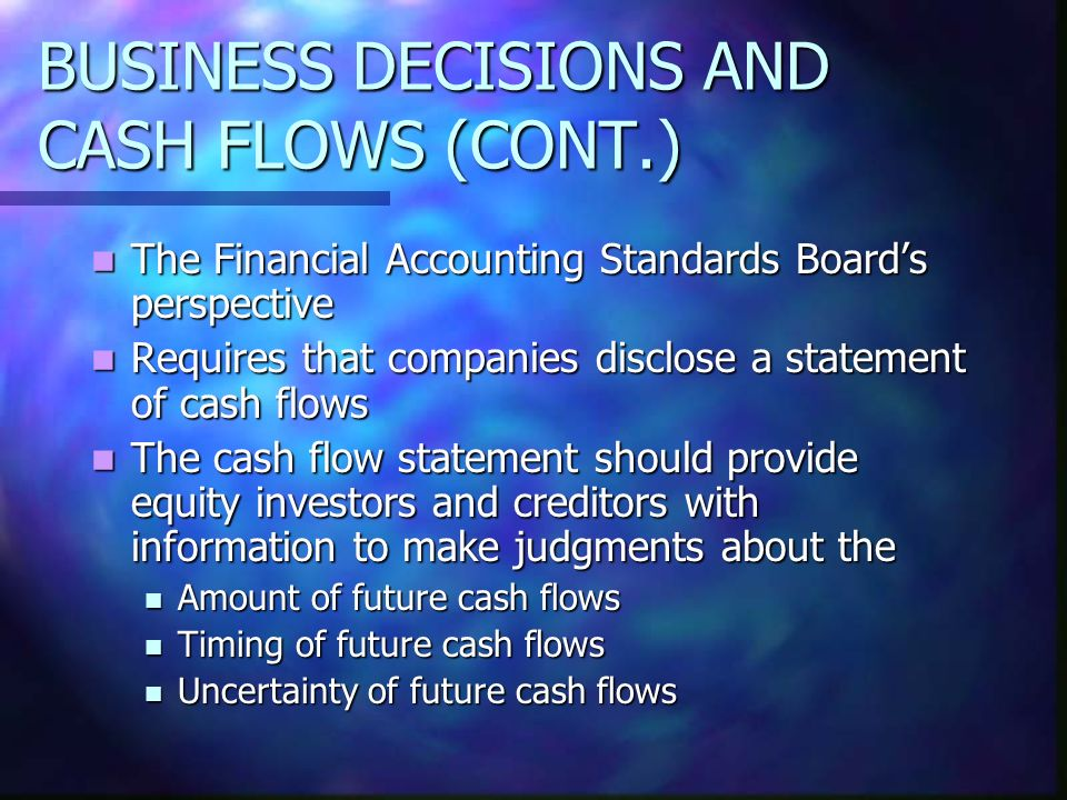 BUSINESS DECISIONS AND CASH FLOWS (CONT.)