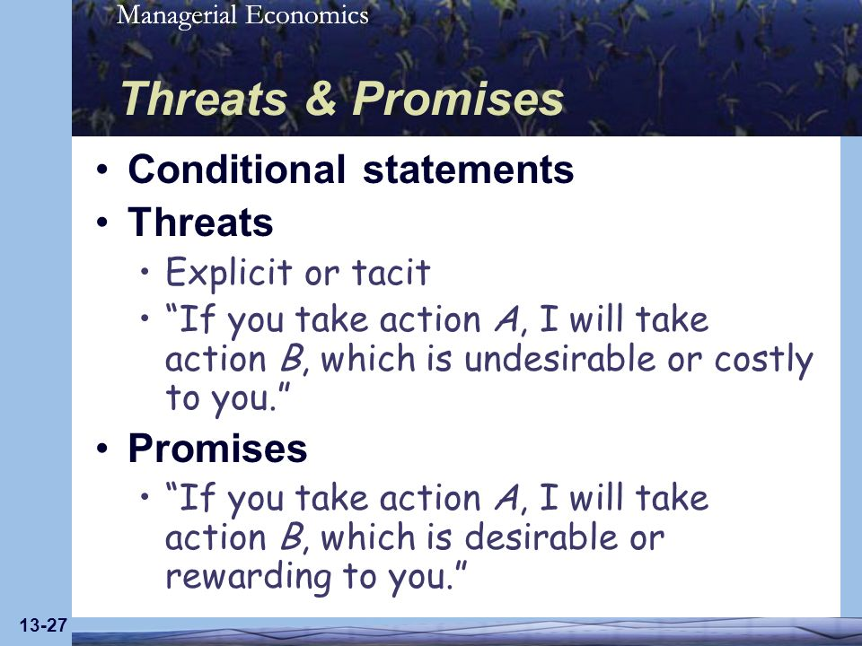 Threats & Promises Conditional statements Threats Promises