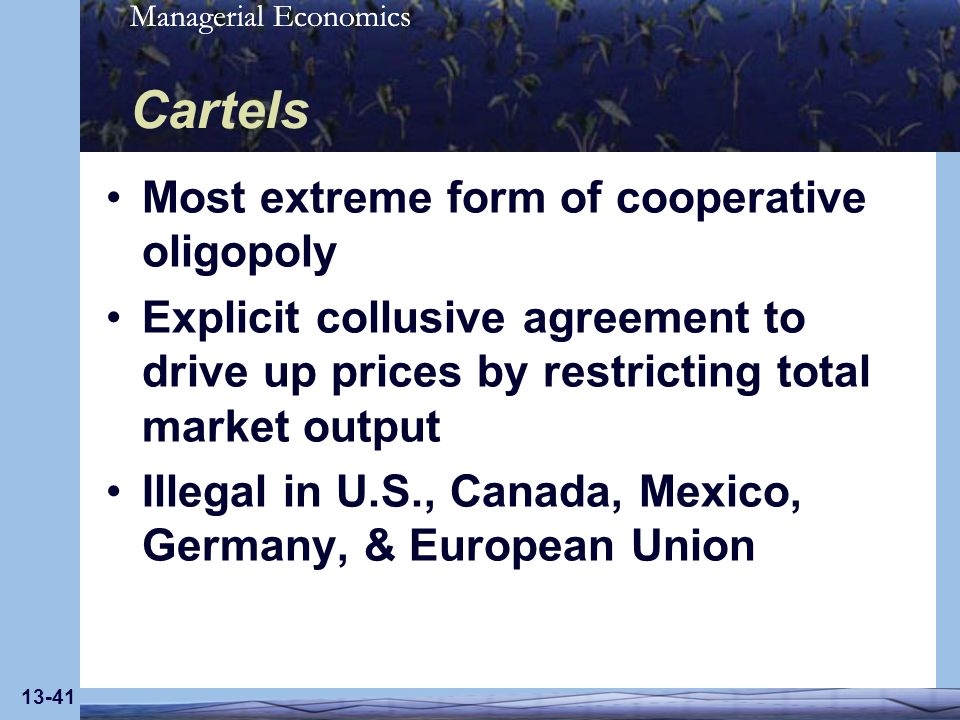Cartels Most extreme form of cooperative oligopoly