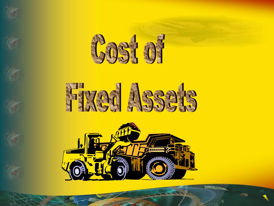 Cost of Fixed Assets