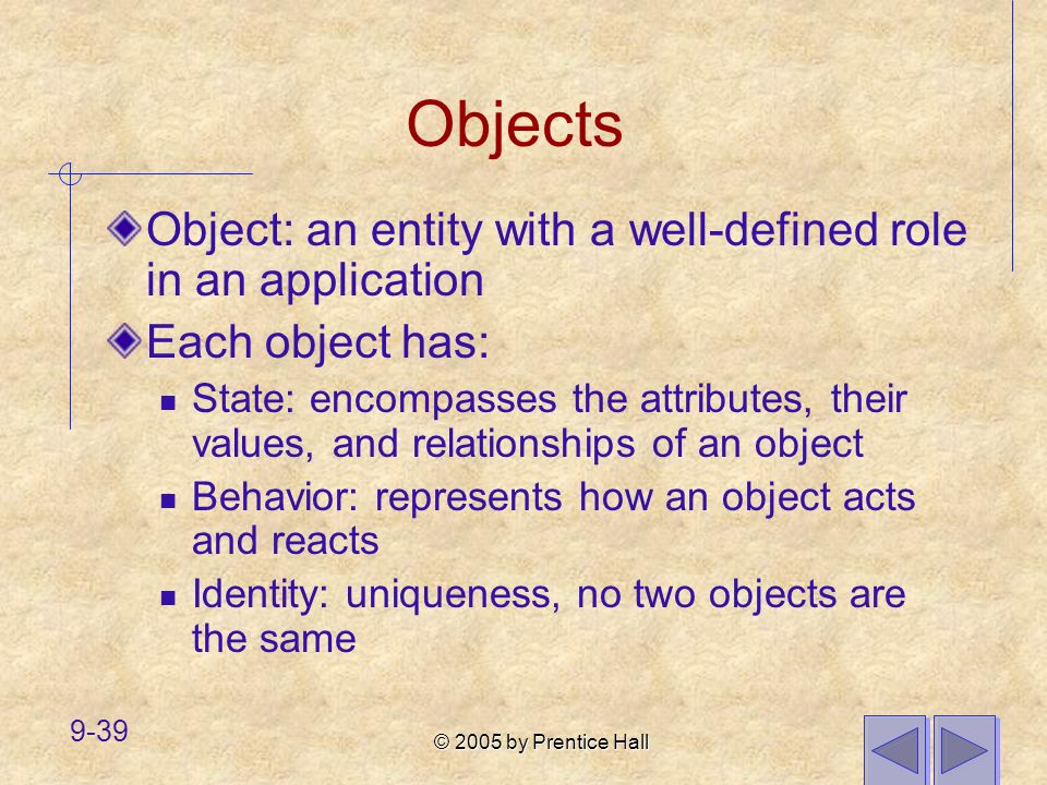 Objects Object: an entity with a well-defined role in an application