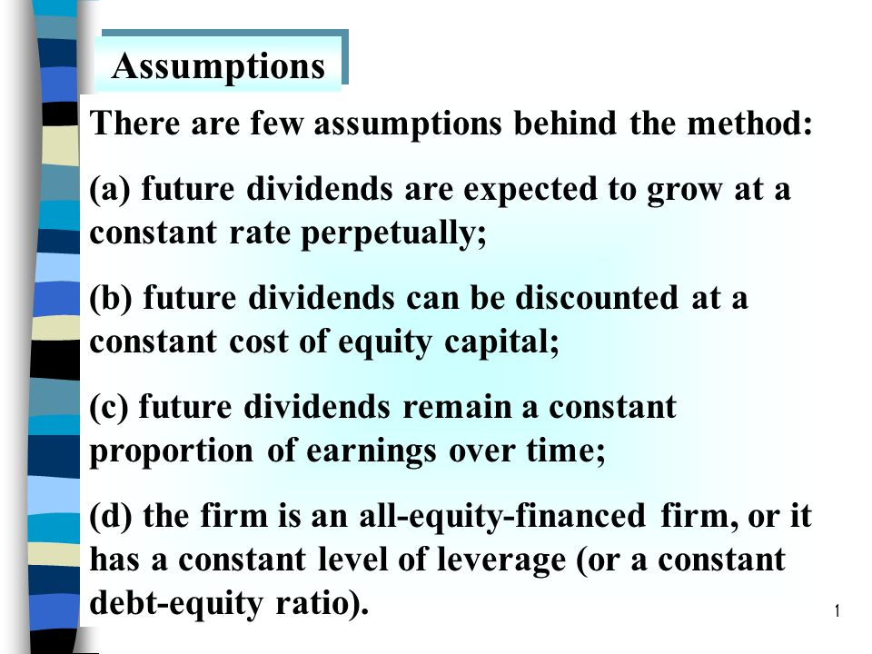 Assumptions There are few assumptions behind the method: