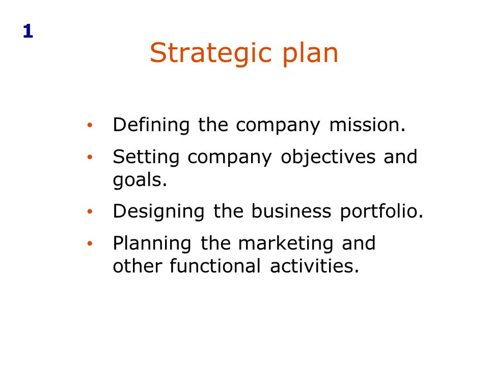 Strategic plan 1 Defining the company mission.