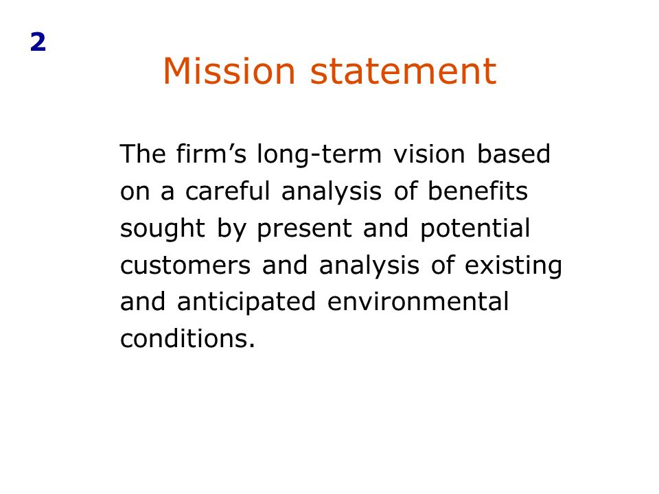 Mission statement 2 The firm's long-term vision based