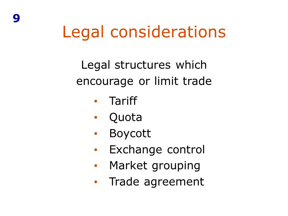 Legal structures which encourage or limit trade