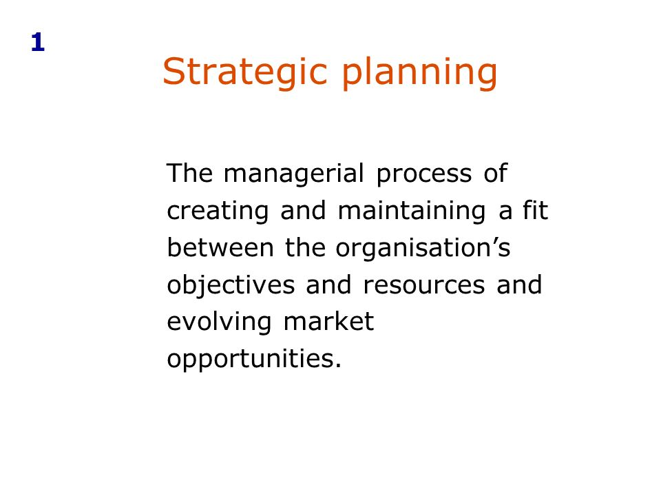 1 Strategic planning.
