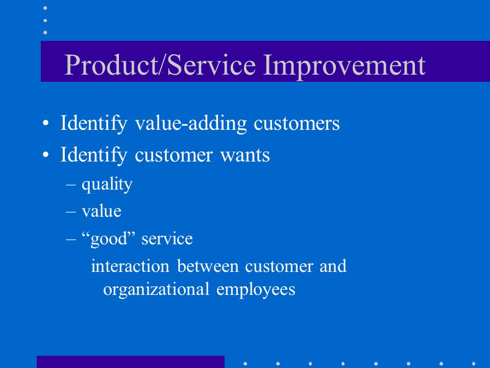 Product/Service Improvement