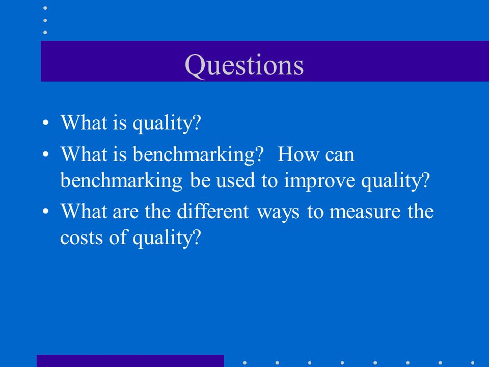 Questions What is quality