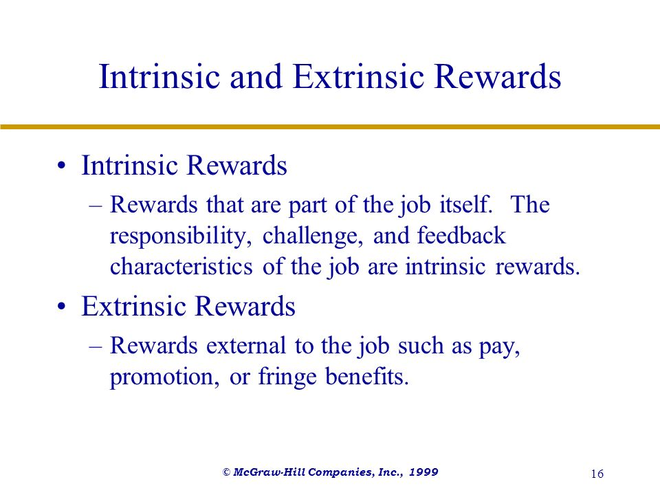 the relationship between extrinsic rewards and job satisfaction Keywords: intrinsic reward, extrinsic reward, job satisfaction, employee performance 1 introduction  in fact, they try to understand clearly the relationship between rewards either intrinsic or extrinsic (mccormick and tifflin, 1979) and performance.