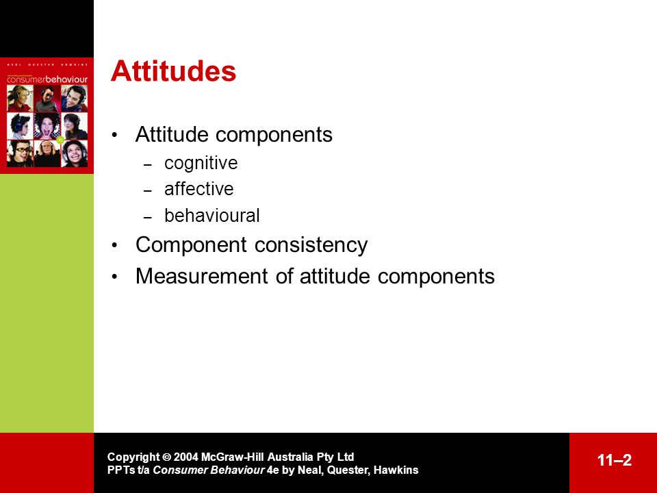 Attitudes Attitude components Component consistency