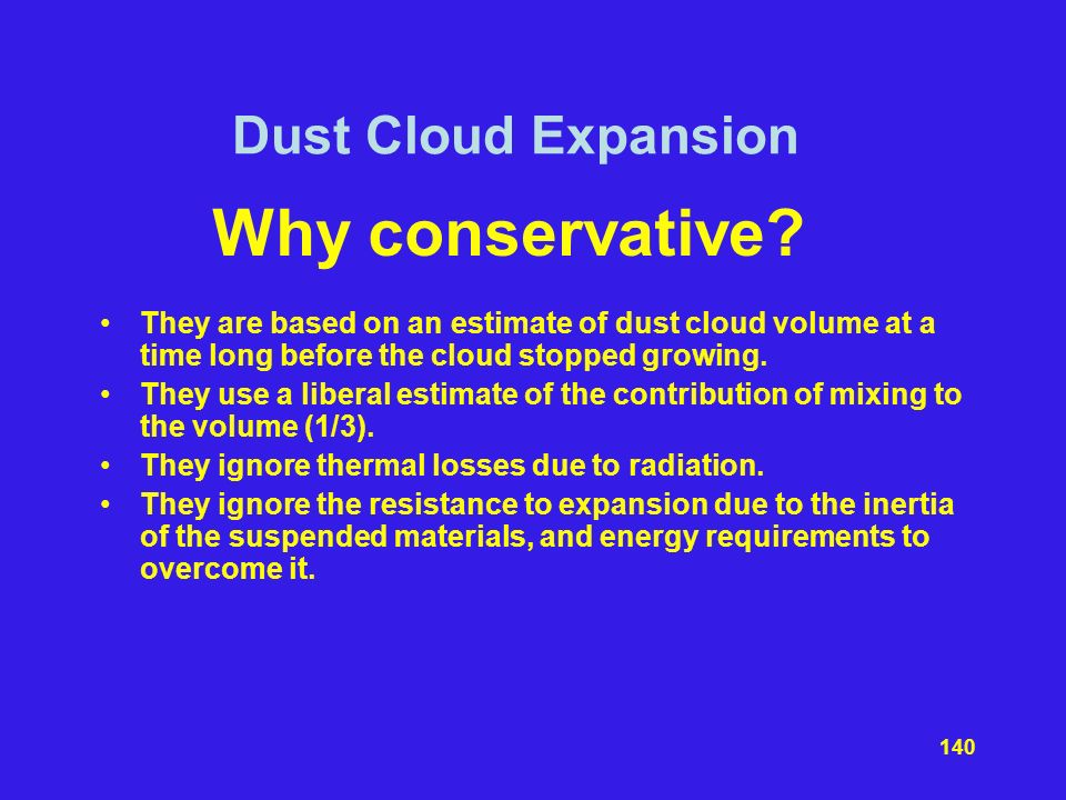 Why conservative Dust Cloud Expansion