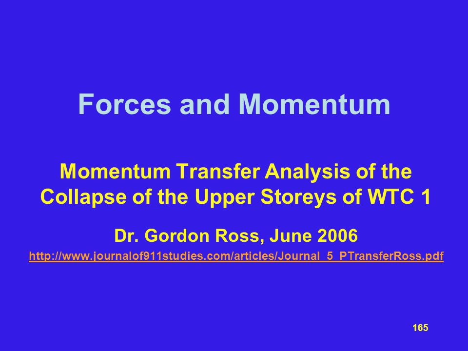 Forces and Momentum Momentum Transfer Analysis of the Collapse of the Upper Storeys of WTC 1. Dr. Gordon Ross, June 2006.