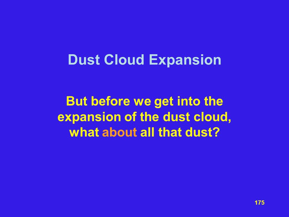 Dust Cloud Expansion But before we get into the expansion of the dust cloud, what about all that dust