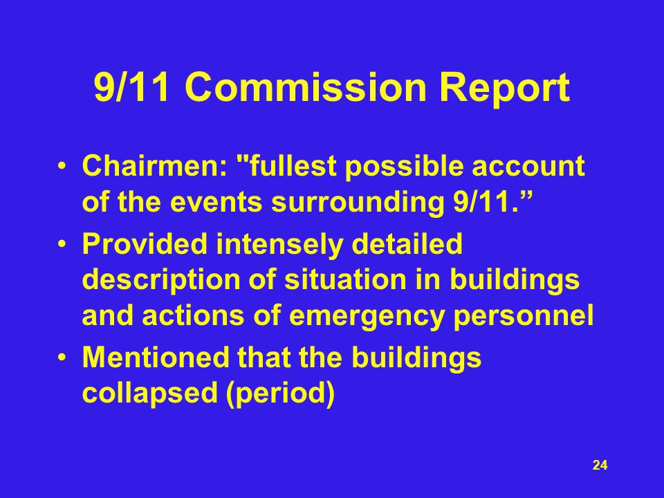 9/11 Commission Report Chairmen: fullest possible account of the events surrounding 9/11.