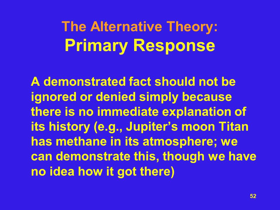 The Alternative Theory: Primary Response