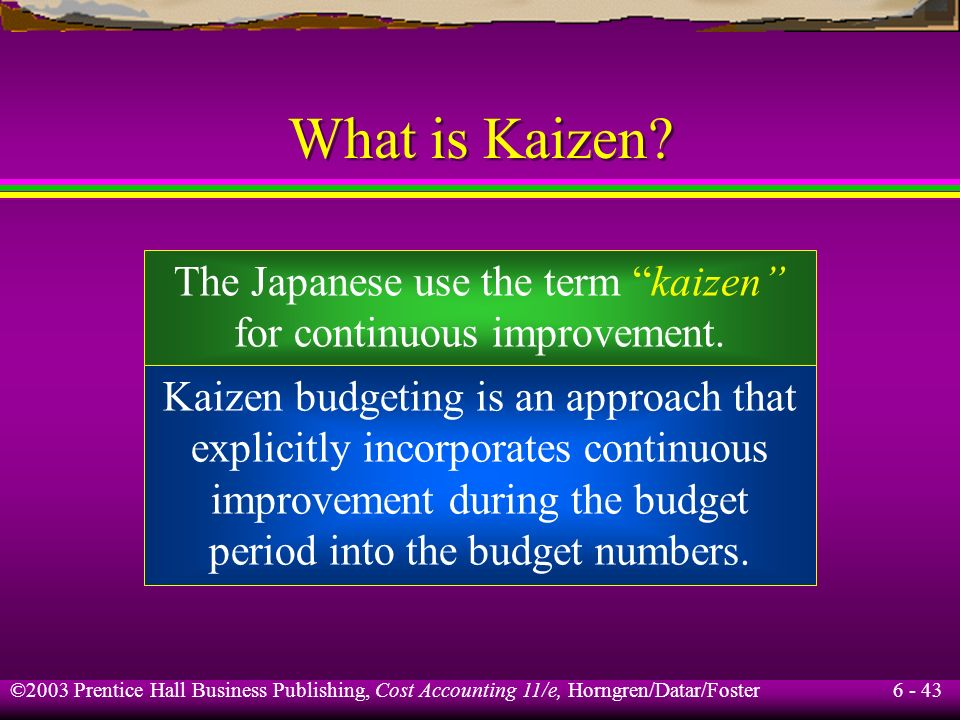 What is Kaizen The Japanese use the term kaizen