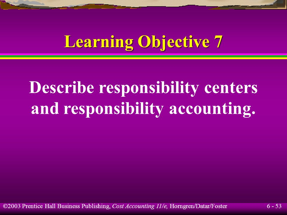 Describe responsibility centers and responsibility accounting.