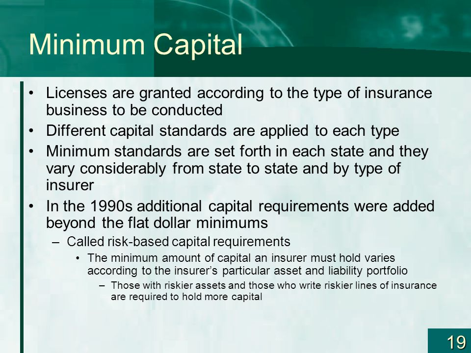 Minimum Capital Licenses are granted according to the type of insurance business to be conducted.