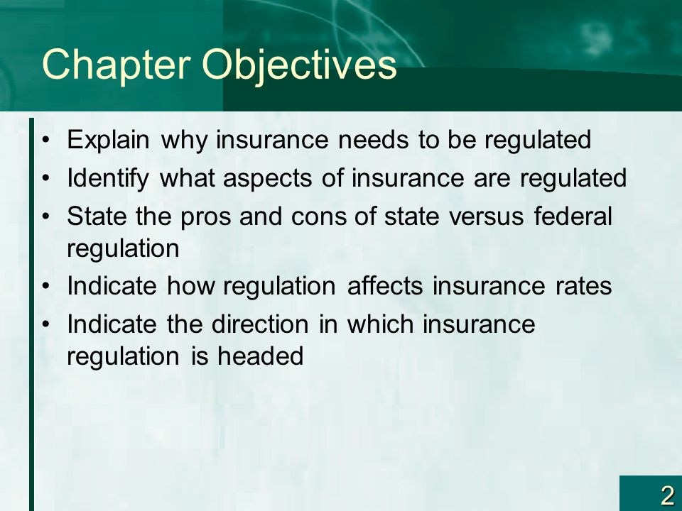 Chapter Objectives Explain why insurance needs to be regulated