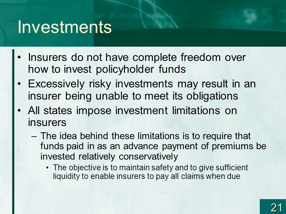 Investments Insurers do not have complete freedom over how to invest policyholder funds.