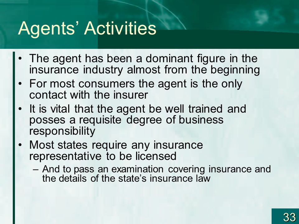 Agents' Activities The agent has been a dominant figure in the insurance industry almost from the beginning.