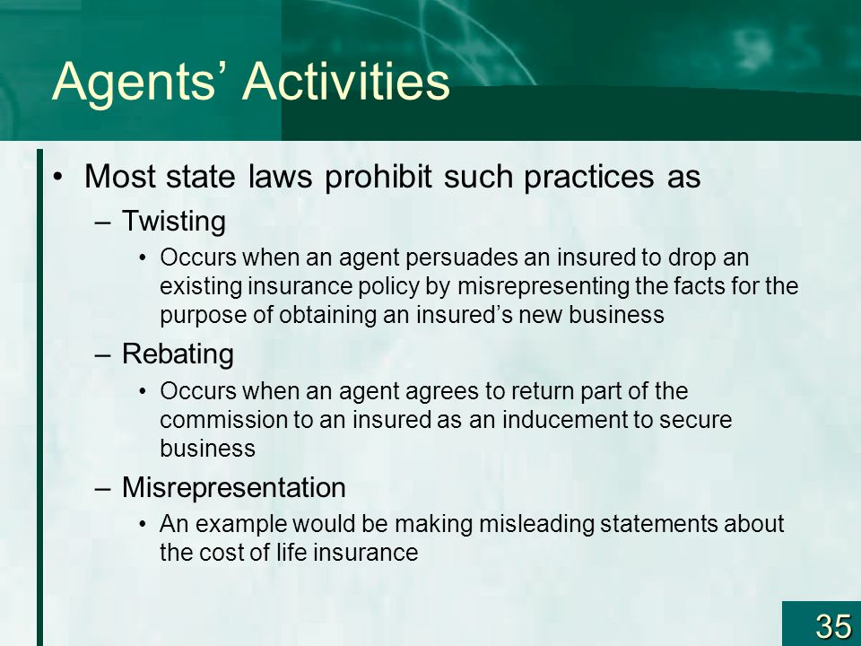 Agents' Activities Most state laws prohibit such practices as Twisting