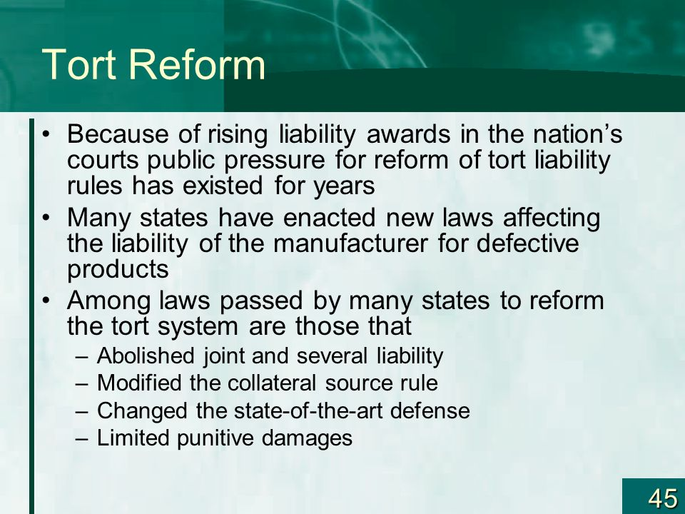 Tort Reform Because of rising liability awards in the nation's courts public pressure for reform of tort liability rules has existed for years.