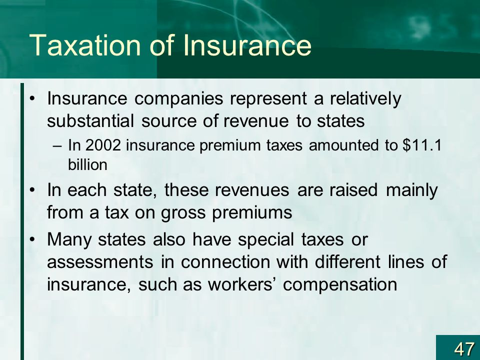 Taxation of Insurance Insurance companies represent a relatively substantial source of revenue to states.