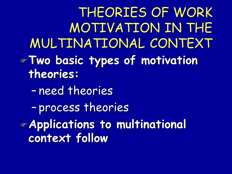 THEORIES OF WORK MOTIVATION IN THE MULTINATIONAL CONTEXT