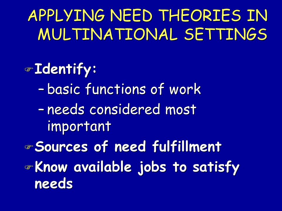 APPLYING NEED THEORIES IN MULTINATIONAL SETTINGS
