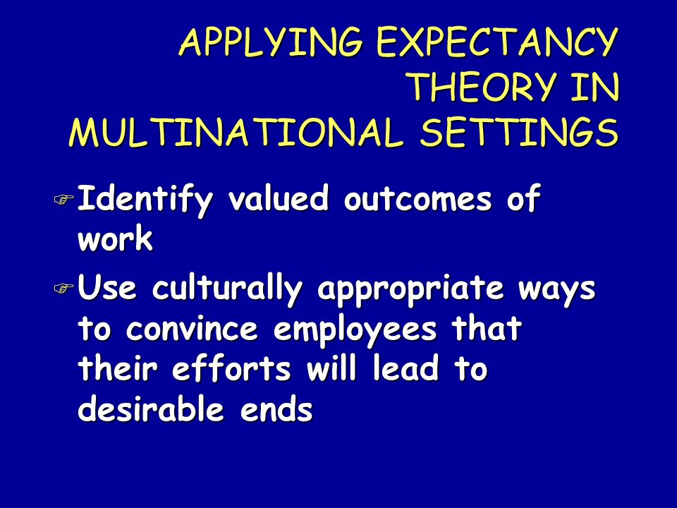 APPLYING EXPECTANCY THEORY IN MULTINATIONAL SETTINGS