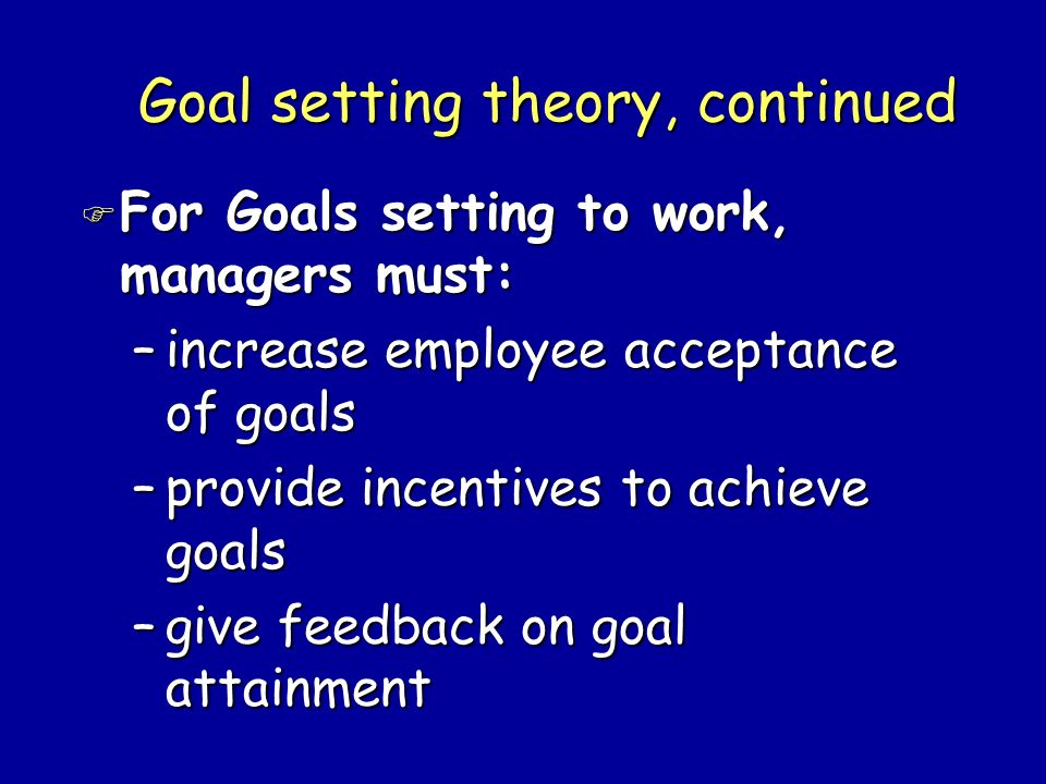 Goal setting theory, continued
