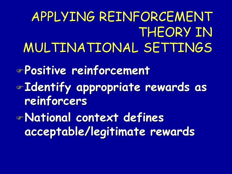 APPLYING REINFORCEMENT THEORY IN MULTINATIONAL SETTINGS