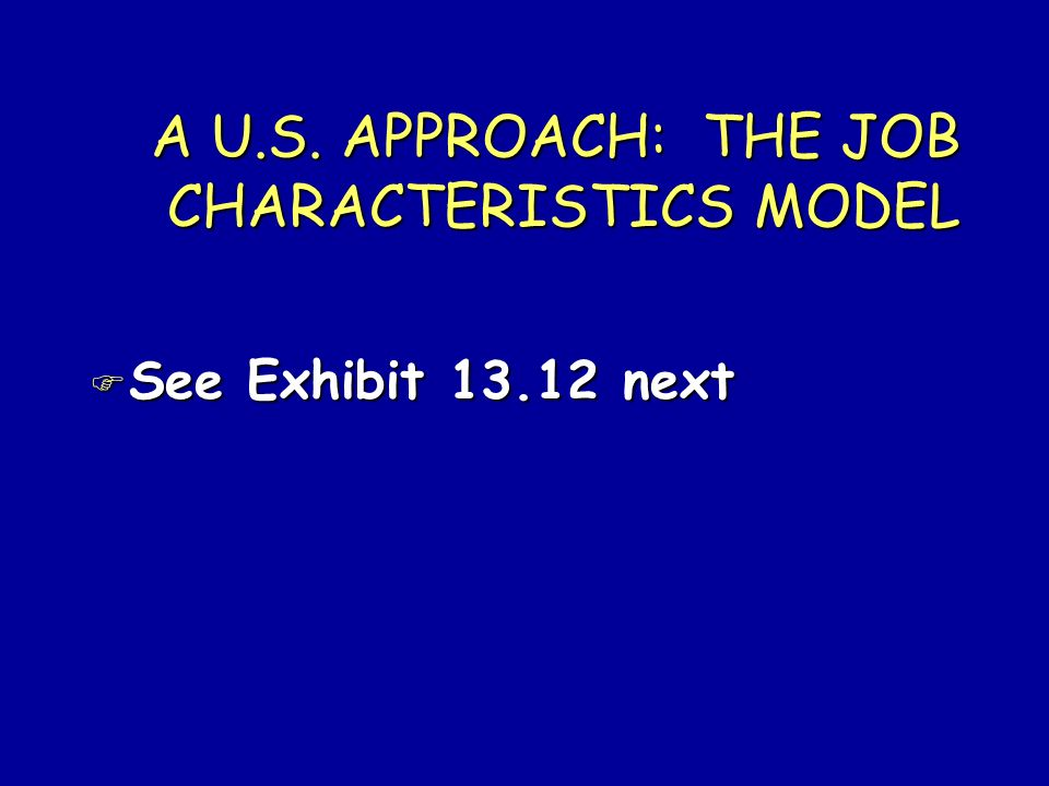 A U.S. APPROACH: THE JOB CHARACTERISTICS MODEL