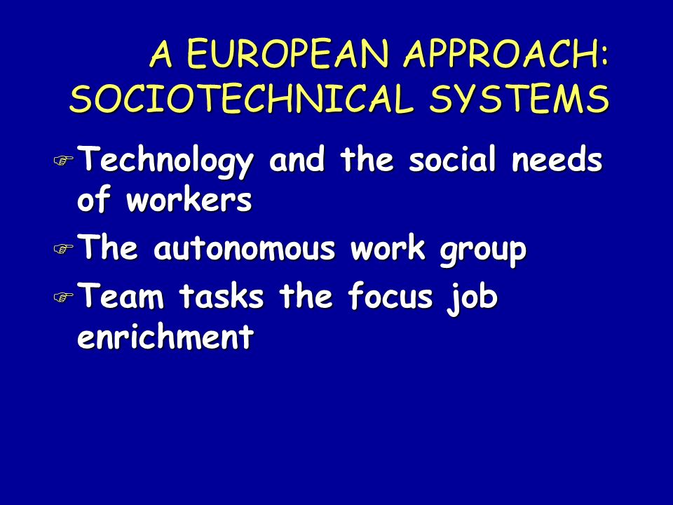 A EUROPEAN APPROACH: SOCIOTECHNICAL SYSTEMS