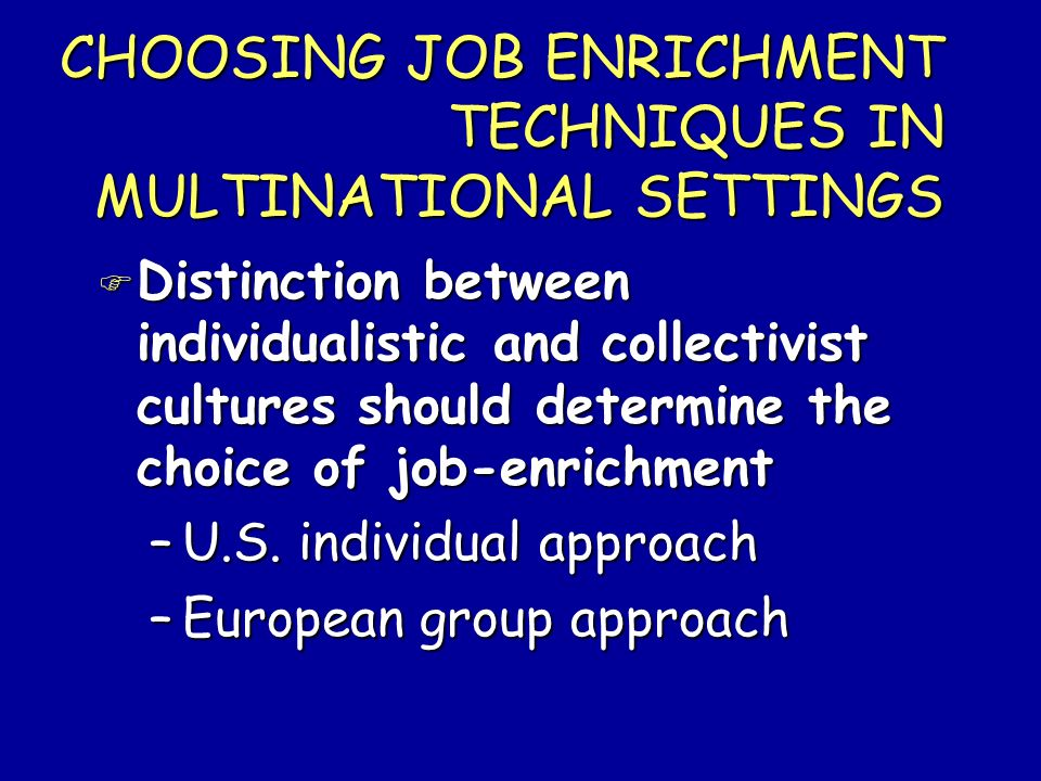CHOOSING JOB ENRICHMENT TECHNIQUES IN MULTINATIONAL SETTINGS