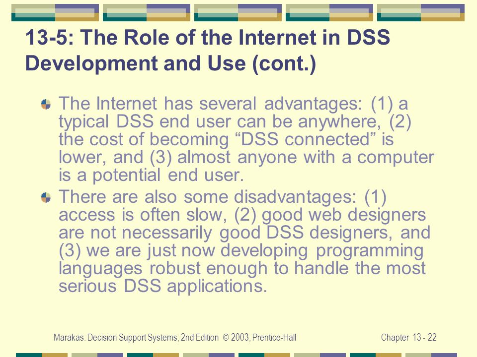 13-5: The Role of the Internet in DSS Development and Use (cont.)