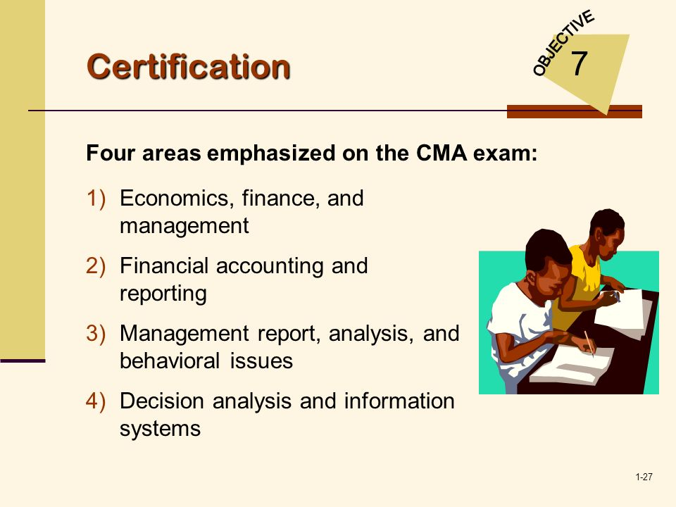 Certification 7 Four areas emphasized on the CMA exam:
