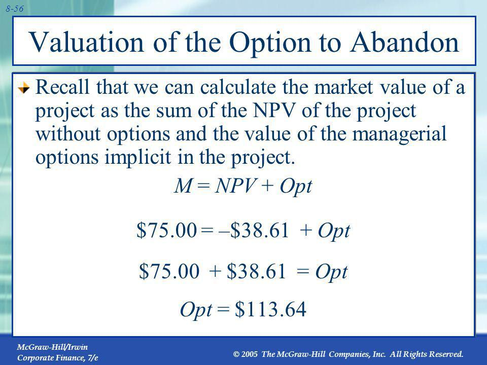 Valuation of the Option to Abandon