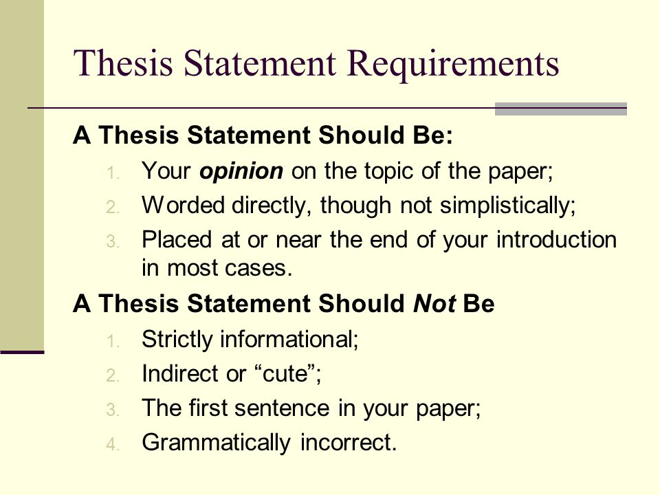 thesis statements being opinions Every scholarly paper should have a thesis statement, and strong thesis statements are concise, specific, and arguable  being specific .