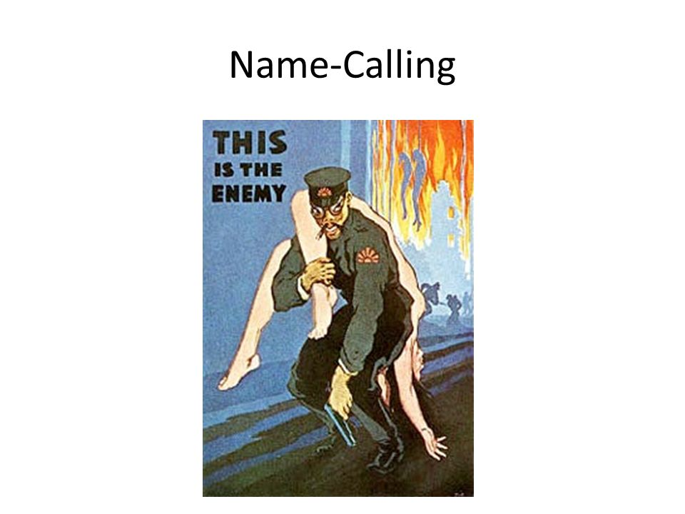 Name Calling: Propaganda Techniques