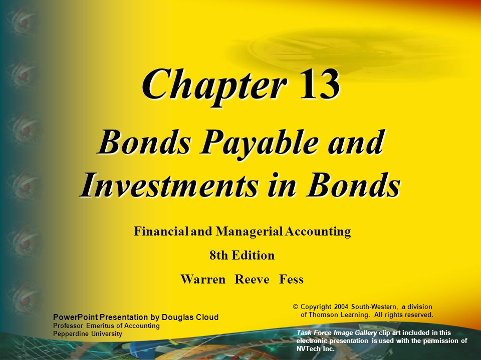 Chapter 13 Bonds Payable and Investments in Bonds