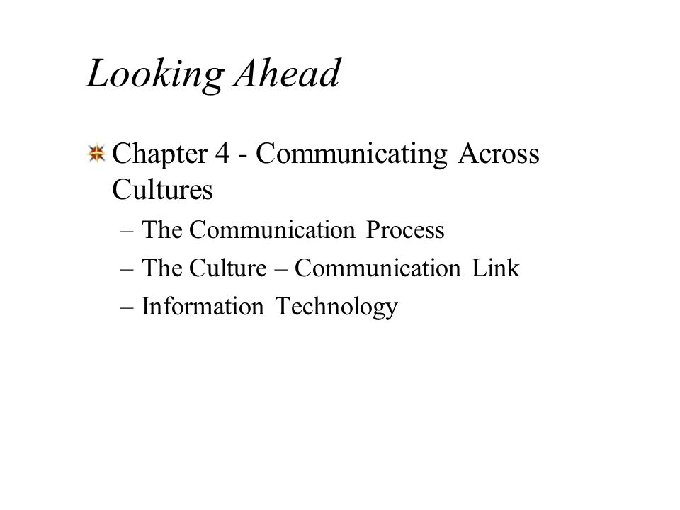 Looking Ahead Chapter 4 - Communicating Across Cultures
