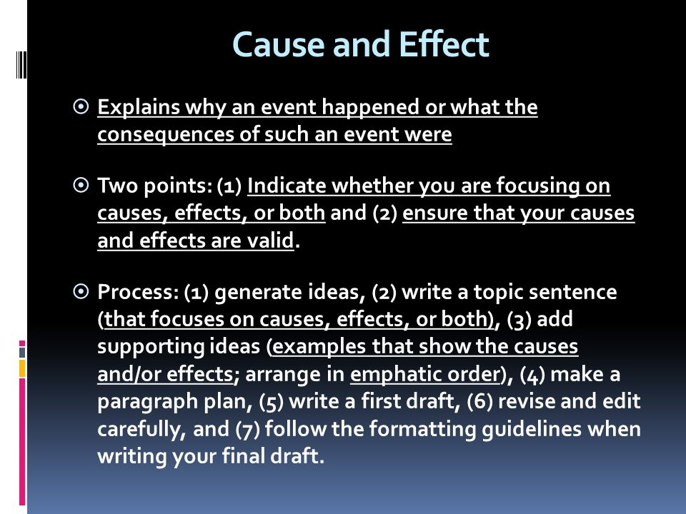 writing to show cause and effect What are cause & effect essays a cause and effect essay looks organisation in academic writing transition signals which show the cause and effect.