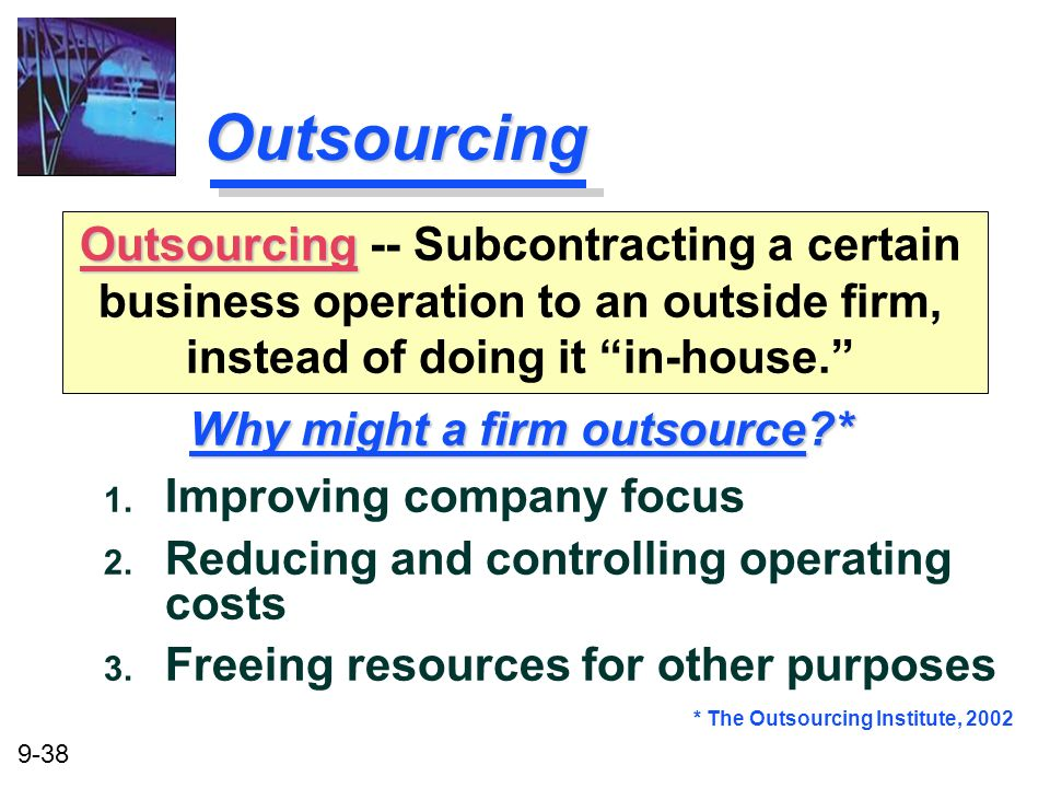 Why might a firm outsource *