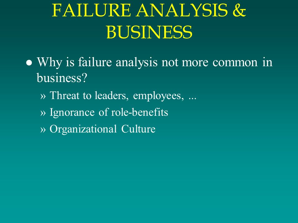 discussion and analysis why business fail Why projects fail 101 common causes catalogue of catastrophe and discussion with more than 500 people with the overall business goals and strategy of.